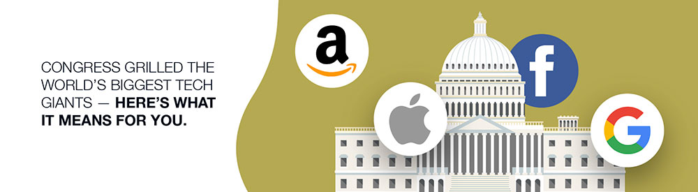 Congress Grilled The World's Biggest Tech Giants — Here's What It Means For You.