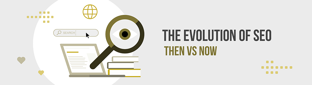 How SEO has evolved and what its future means for you.
