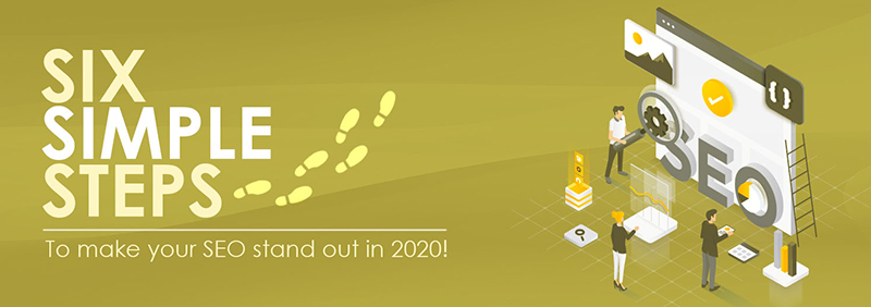 Six simple steps to make your SEO stand out in 2020!
